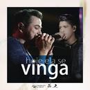 Hoje Ela Se Vinga (Ao Vivo)/Henrique & Diego