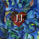 If This Is Love/J.J.