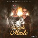 Sacarte de Mi Mente feat.Aizee/DG Flow