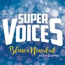 Blanca Navidad (White Christmas)/SuperVoices
