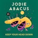 Keep Your Head Down/Jodie Abacus