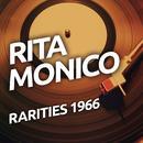 Rita Monico - Rarietes 1966/Rita Monico