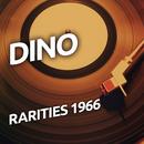 Dino -  Rarietes 1966/Dino
