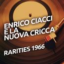 Enrico Ciacci e La Nuova Cricca - Rarietes 1966/Enrico Ciacci