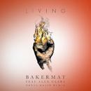 Living (Dante Klein Remix) feat.Alex Clare/Bakermat