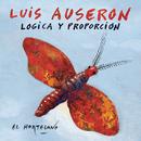 Lógica y Proporción/Luis Auserón