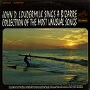 Sings A Bizarre Collection of Most Unusual Songs/John D. Loudermilk