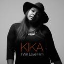 I Will Love Him/Kika Cardoso