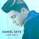 Last Call/Daniel Skye