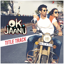 "Ok Jaanu Title Track (From ""OK Jaanu"")/A.R. Rahman & Srinidhi Venkatesh"