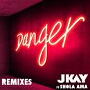 Danger (Majestic & That Guy Remix) feat.Shola Ama/JKAY