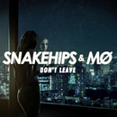 Don't Leave/Snakehips & MØ