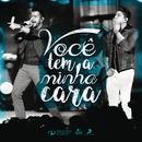 Você Tem a Minha Cara (Ao Vivo)/Henrique & Diego