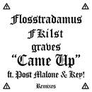 Came Up (Remixes) feat.Post Malone,Key!/Flosstradamus