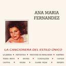 La Cancionera del Estilo Único/Ana Maria Fernandez