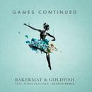Games Continued (Cavego Remix) feat.Marie Plassard/Bakermat