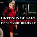 Slumber Party feat. Tinashe (Remix EP) feat.Tinashe/Britney Spears