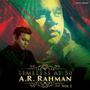 Timeless at 50 : A.R. Rahman, Vol. 1/A.R. Rahman