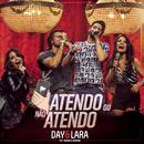 Atendo ou Não Atendo (Ao Vivo)( feat.Munhoz & Mariano)/Day e Lara