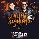 Dá uma Segurada Aí/Jeann & Julio