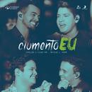 Ciumento Eu (Ao Vivo) feat.Matheus & Kauan/Henrique & Diego