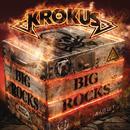 BIG ROCKS/Krokus