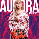 Sä lupasit/Aurora