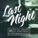 Last Night (Remixes) feat.Peter Krafft/Matvey Emerson