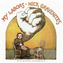 My Labors/Nick Gravenites