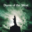 The Inerrancy of You and Me/Dams Of The West