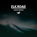 Come Down/Elk Road