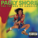 The Future of America/Pauly Shore