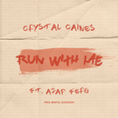 Run with Me feat.A$AP Ferg/Crystal Caines