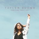 Something About You/Tayler Buono