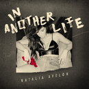 In Another Life/Natalia Avelon