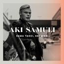 Sama takki, eri mies/Aki Samuli