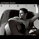 Ojalá (Remasterizado)/Moneda Dura