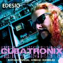 Cubatronix (Remasterizado)/Edesio Con Adriano Rodríguez