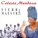 Celeste Mendoza Con Sierra Maestra (Remasterizado)/Celeste Mendoza Con Sierra Maestra
