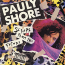 Scraps from the Future/Pauly Shore