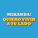Quiero Vivir a Tu Lado/Miranda!