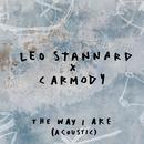 The Way I Are (Acoustic)/Leo Stannard x Carmody
