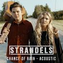 Chance Of Rain (Acoustic)/Strandels