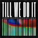 Till We Do It feat.Prynce MINI,Bugle/Cadenza