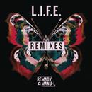 L.I.F.E. (Remixes)/Remady & Manu-L