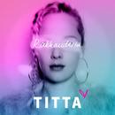 Rakkaudesta/Titta