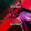 Bulletproof/Tabitha Nauser