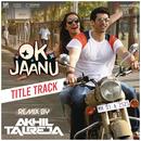 """Ok Jaanu (Remix By DJ Akhil Talreja) [From """"OK Jaanu""""]/A.R. Rahman, Srinidhi Venkatesh & DJ Akhil Talreja"""