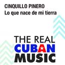 Lo Que Nace de Mi Tierra (Remasterizado)/Cinquillo Pinero