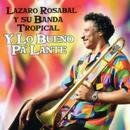 Y Lo Bueno Pa'lante (Remasterizado)/Lázaro Rosabal y Su Banda Tropical